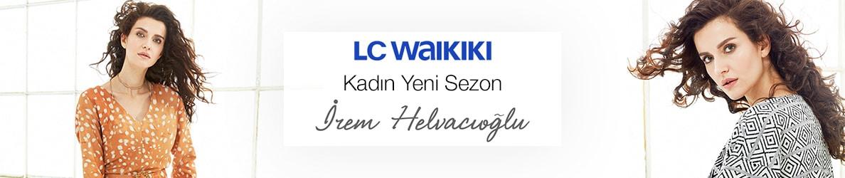 LC WAİKİKİ Kadın Yeni Sezon - İrem Helvacıoğlu