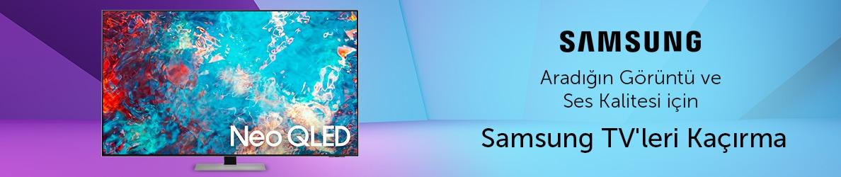 Aradığın Görüntü ve Ses Kalitesi için  Yeni Samsung TV'lerle Tanış