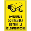 85885600 - Okulumuz 7-24 Kamera Sistemi İle İzlenmektedir Uyarı Levhası - n11pro.com