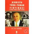 Kıbrısta Türk - Yunan Fırtınası 1940-1950 / 1960-1970-Ulvi Keser