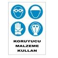 UYARI LEVHASI - KORUYUCU MALZEME KULLAN - 4 ADET