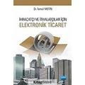 İhracatçı ve İthalatçılar için Elektronik Ticaret / İsmail Metin
