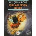 Işıkları Seven Böcek-Gülçin Alpöge