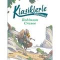 Klasiklerle Tanışıyorum   Robinson Crusoe