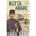 Kut'ül Amare Osmanlı'nın Son Zaferi-İsmail Bilgin
