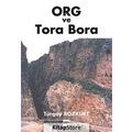 Org ve Tora Bora / M. Turgay Bozkurt