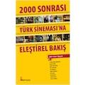 2000 Sonrası Türk Sineması'na Eleştirel Bakış
