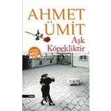 Aşk Köpekliktir (Midi Boy) - Ahmet Ümit - Everest Yayınları