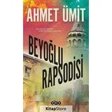 Beyoğlu Rapsodisi / Ahmet Ümit