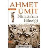 Ninatta'nın Bileziği / Ahmet Ümit