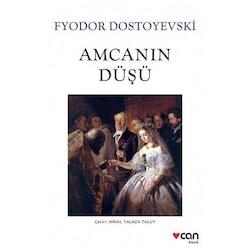 Amcanın Düşü - Fyodor Mihayloviç Dostoyevski