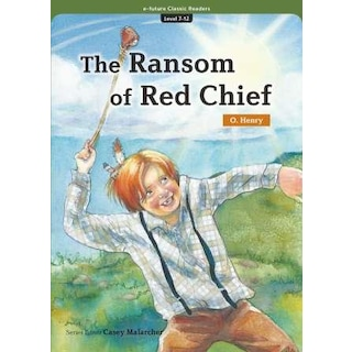 "the ransom of red chief book report ""the ransom of red chief"" by o henry it looked like a good thing: but wait till i tell you we were down south, in alabama—bill driscoll and myself— when this kidnapping idea struck us it was, as bill after ward expressed it, ""during a."