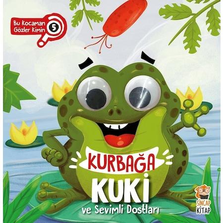 Sincap Kitap Kurbağa Kuki Ve Sevimli Dostları Bu Kocaman Gözler