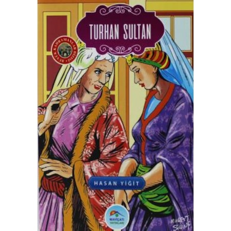 Turhan Sultan - Hasan Yiğit